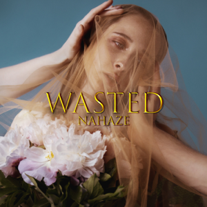 Nahaze - Wasted
