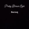 Baraq - Pretty Brown Eyes