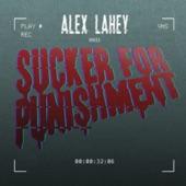 Alex Lahey - Sucker For Punishment