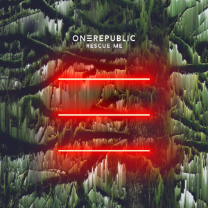 Rescue Me - OneRepublic
