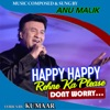 Happy Happy Rehne Ka Please Don't Worry