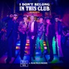 I Don t Belong In This Club Remixes Single
