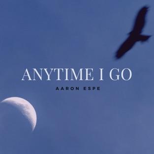 Aaron Espe – Anytime I Go – Single [iTunes Plus AAC M4A]