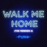 Walk Me Home (The Remixes 2) - Single