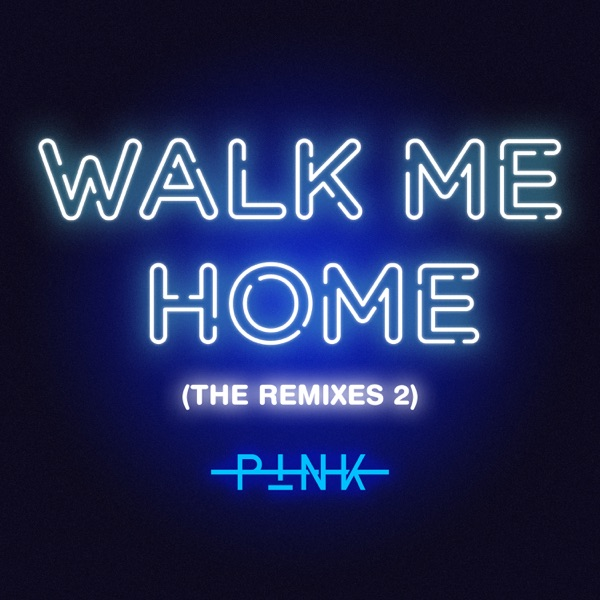 Walk Me Home (The Remixes 2) - Single