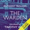 The Warden: Timothy West Version (Unabridged)