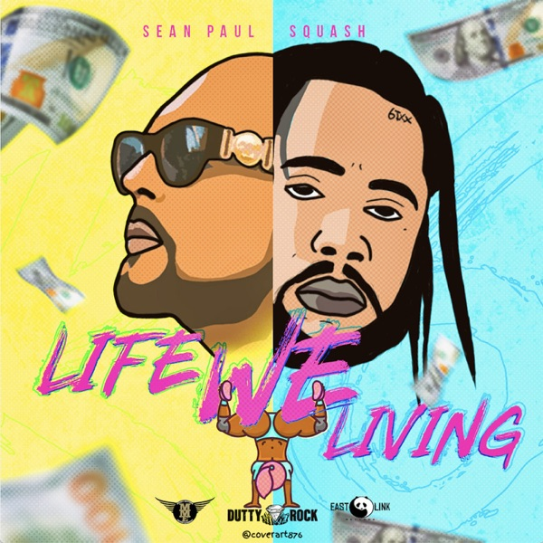 Life We Living (feat. Sean Paul) - Single