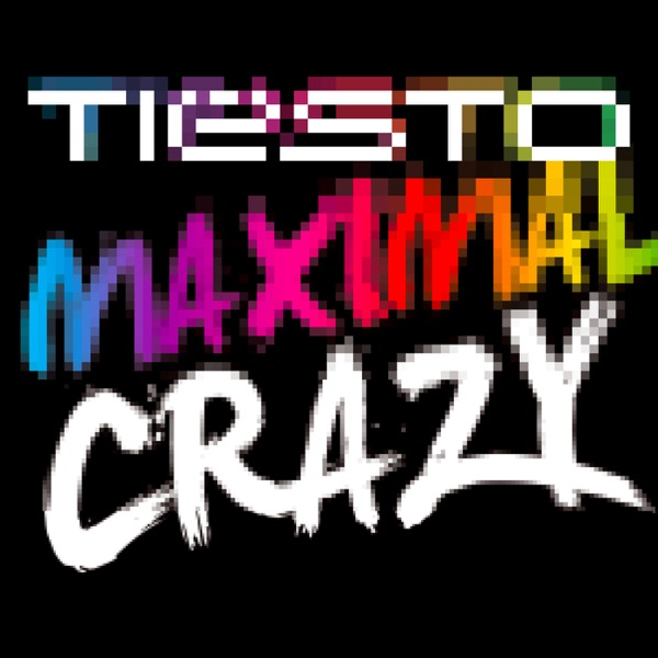 Maximal Crazy (Extended Mix) - Single