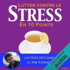 Lutter contre le stress en dix points