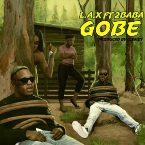 L.A.X - Gobe feat. 2Baba