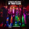 I Don't Belong In This Club by Why Don't We iTunes Track 1