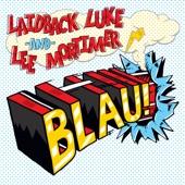 Laidback Luke & Lee Mortimer - Blau!