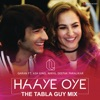 Haaye Oye The Tabla Guy Mix feat Ash King Nikhil Deepak Paralikar Single