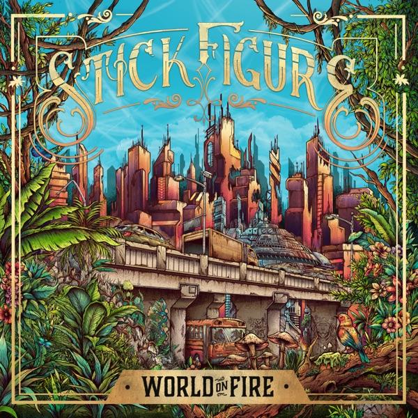 Stick Figure - World on Fire album wiki, reviews