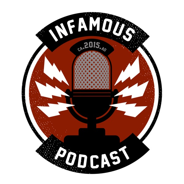 The Infamous Podcast – Podcast – Podtail
