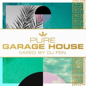Pure Garage House - Mixed by DJ Fen (DJ Mix)