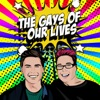 the gays of our lives's podcast