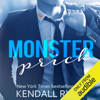 Kendall Ryan - Monster Prick: An Older Brother's Best Friend Romance (Unabridged)  artwork