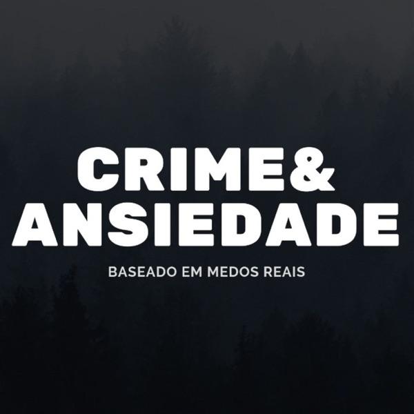 Crime e Ansiedade