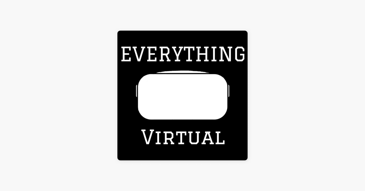 Everything Virtual - Your Source for Everything VR and Virtual Reality: Ep. 69 - Interview - Nathan Burba of Raw Data on Apple Podcasts