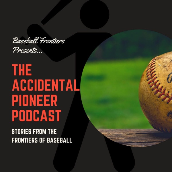 Accidental Pioneer Podcast Episode #1 - A History Teacher's Journey from Playing Baseball in Vienna to Introducing Baseball i