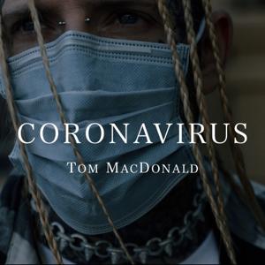 Tom MacDonald - Coronavirus