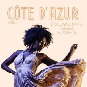 Papa DJ - Côte D'azur Exclusive Party, Vol. 4 (Selected by Papa DJ)