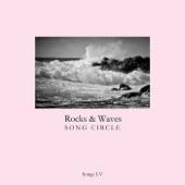 Rocks and Waves Song Circle - II