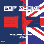 Welcome To the Party (feat. Skepta) [Remix] - Pop Smoke