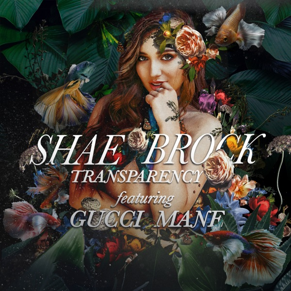 Transparency (feat. Gucci Mane) - Single