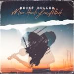 Becky Buller - More Heart, Less Attack (feat. Becky Buller)