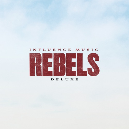 Influence Music - REBELS (Deluxe) (2020)