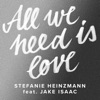 All We Need Is Love (feat. Jake Isaac) - Single
