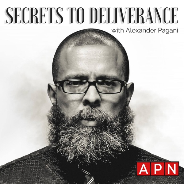 Secrets to Deliverance with Alexander Pagani