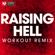 Raising Hell (Workout Remix) - Power Music Workout