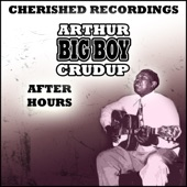 "Arthur ""Big Boy"" Crudup - So Glad You're Mine"