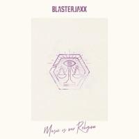 Music Is Our Religion - BLASTERJAXX