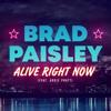 Brad Paisley - Alive Right Now (feat. Addie Pratt)