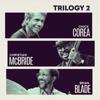 Chick Corea, Christian McBride & Brian Blade - Trilogy 2 (Live)  artwork