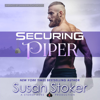 Susan Stoker - Securing Piper: SEAL of Protection: Legacy, Book 3 (Unabridged)  artwork
