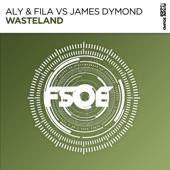 Aly & Fila - Wasteland (with James Dymond)