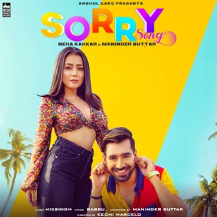 Neha Kakkar, Maninder Buttar - Sorry Song Free Download m4a