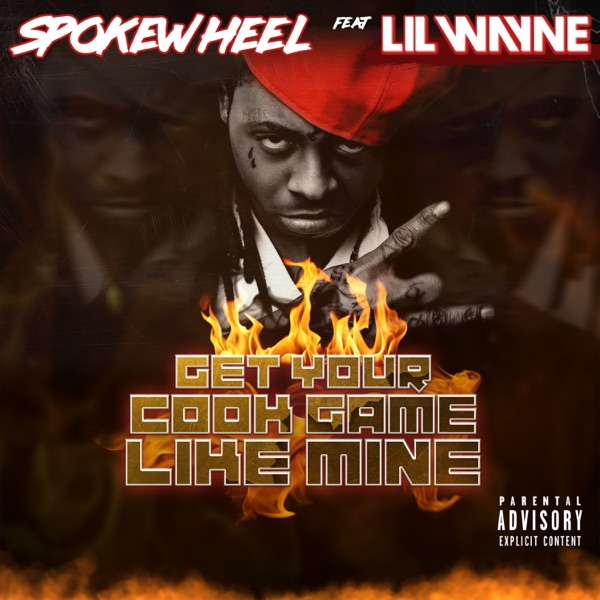 Get Your Cook Game Like Mine (feat. Lil Wayne) - Single