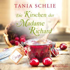 Die Kirschen der Madame Richard (ungekürzt)
