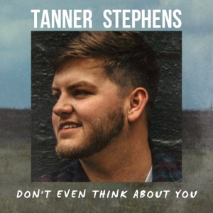 Tanner Stephens - Don't Even Think About You - Line Dance Musique