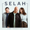 Selah - Firm Foundation
