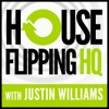 The House Flipping HQ Podcast with Justin Williams