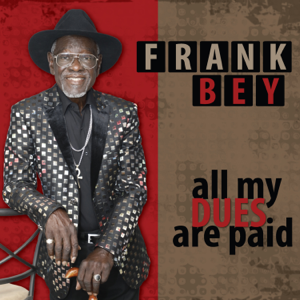 Frank Bey - All My Dues Are Paid