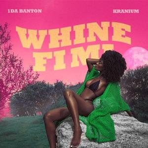 1da Banton & Kranium - Whine Fi Mi