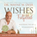 Dr. Wayne W. Dyer - Wishes Fulfilled